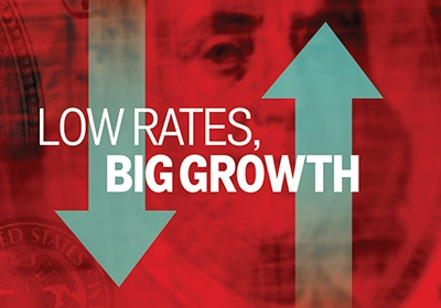 Low Rates, Big Growth