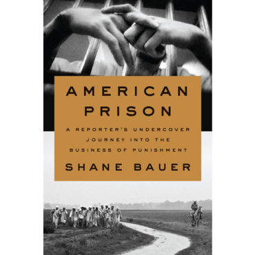"Book Review: ""American Prison: A Reporter's Undercover Journey into the Business of Punishment"""