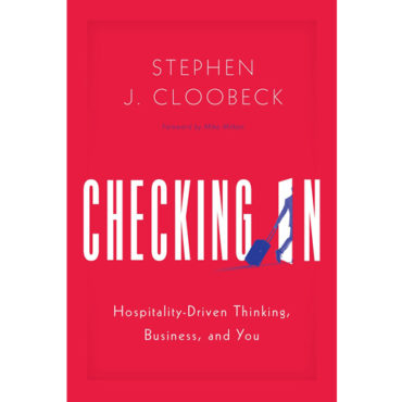 "Book Review: ""Checking In: Hospitality-Driven Thinking, Business, and You"""