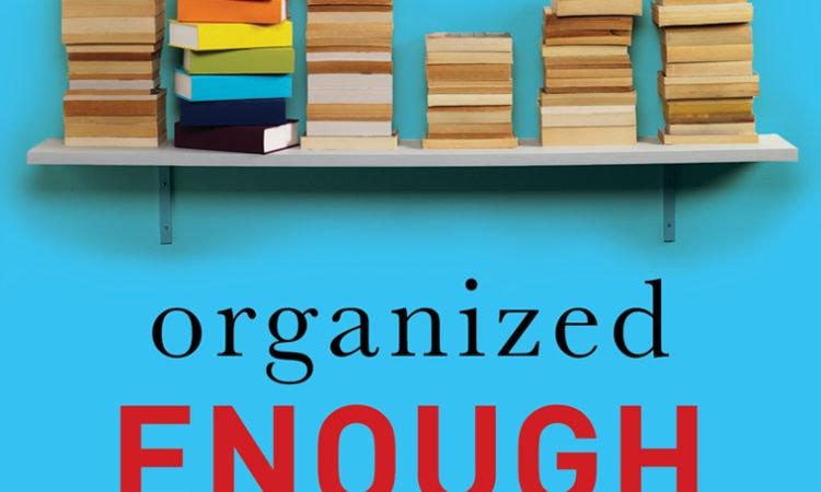 "Book Review: ""Organized Enough"""