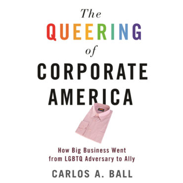 Book Review: 'The Queering of Corporate America'