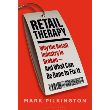 """Book Review: """"Retail Therapy: Why the Retail Industry is Broken – And What Can Be Done to Fix It"""""""