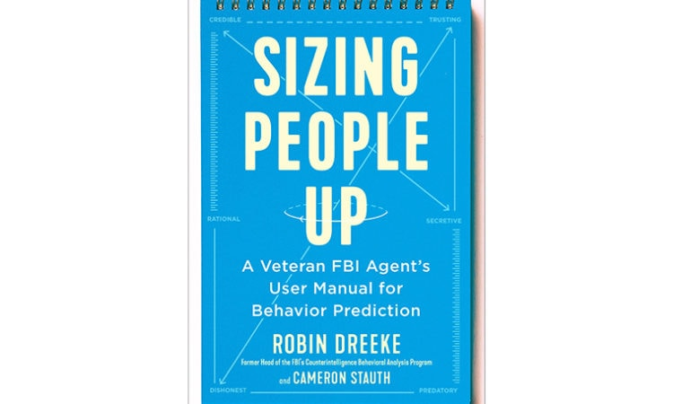 Book Review: Sizing People Up: A Veteran FBI Agent's User Manual for Behavior Prediction