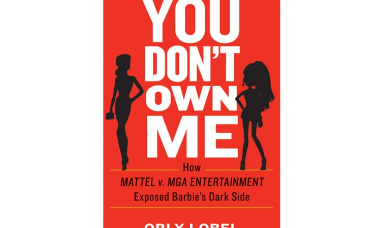 """Book Review: """"You Don't Own Me: How Mattel v. MGA Entertainment Exposed Barbie's Dark Side"""""""