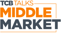 TCB Talks: Sustaining Growth for Middle Market Business