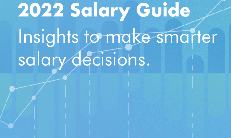 Get the Numbers Worth Knowing with the 2022 Salary Guide from Robert Half