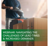 Watch packaging webinar: Navigating the Challenges of Lead Times and Increased Demand
